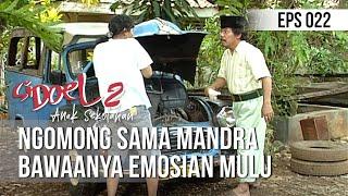 SI DOEL ANAK SEKOLAHAN - Ngomong Sama Mandra Bawaanya Emosian