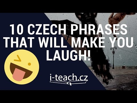 10 Czech Phrases that Will Make You Laugh!