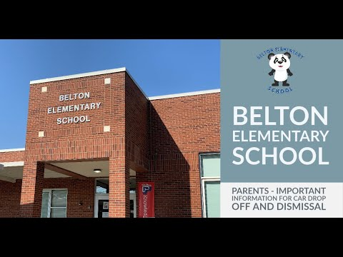 Belton Elementary School Parents - Important information for Car Drop Off and Dismissal