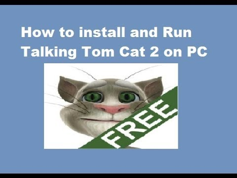 how to use talking tom cat on pc