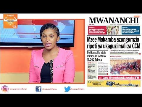 MCL MAGAZETINI, MEI 24, 2018: MZEE MAKAMBA AZUNGUMZIA RIPOTI YA UKAGUZI MALI ZA CCM