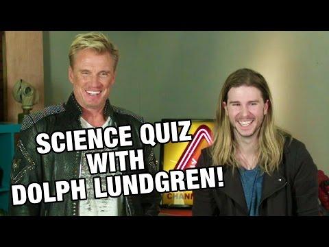 Science Quiz with Dolph Lundgren!