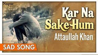 Kar Na Sake Hum Pyaar Ka Sauda - Attaullah Khan - Superhit Hindi Sad Songs - Nupur Audio