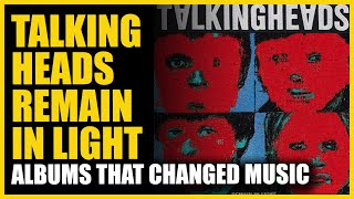 Albums that Changed Music: Talking Heads - Remain in Light