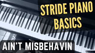 Stride Piano Basics -  Ain't Misbehavin'