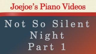 Not So Silent Night Part 1