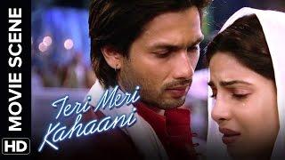 Shahid realizes his love | Teri Meri Kahaani | Movie Scene.mp3