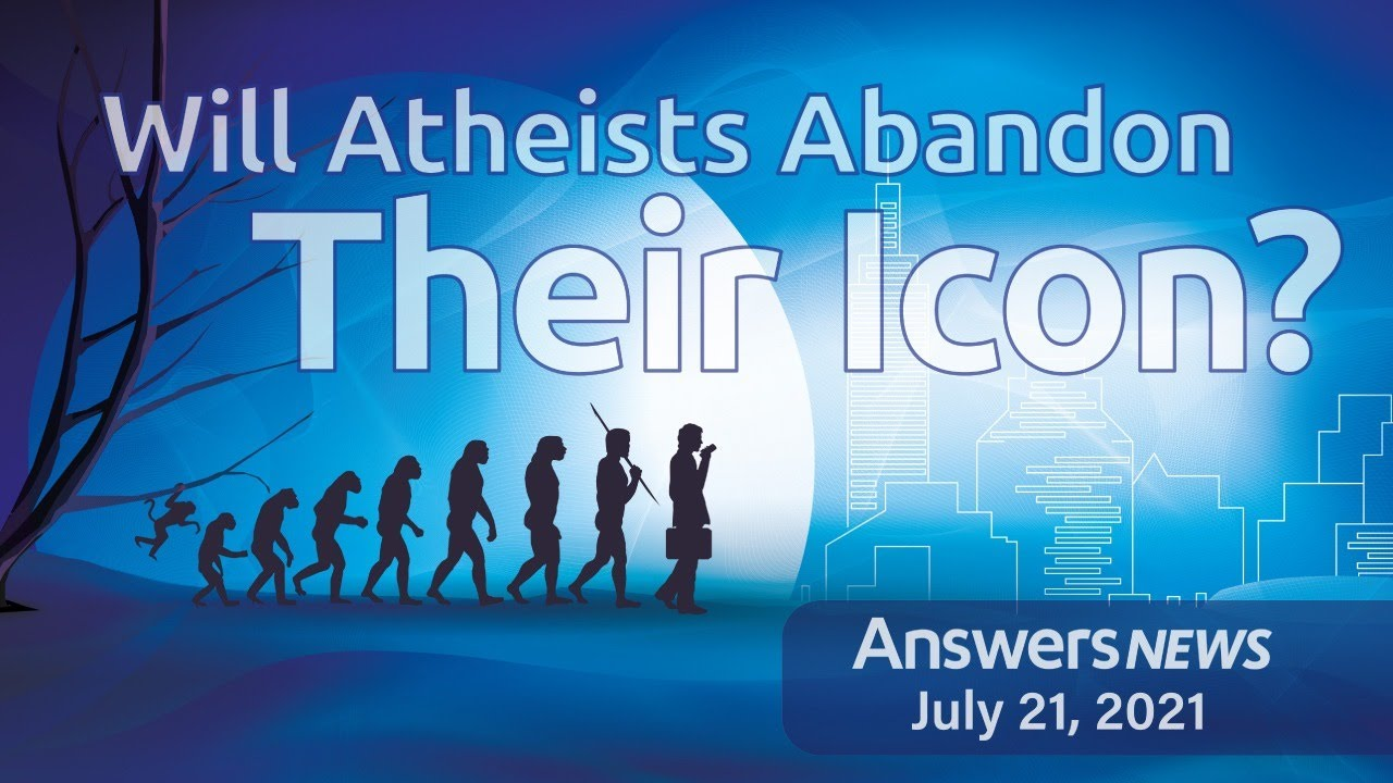Will Atheists Abandon Their Icon? - Answers News: July 21, 2021