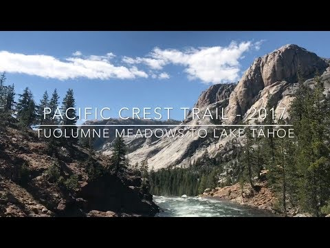 Pacific Crest Trail 2017 - Sections I & J - Tuolumne Meadows to Lake Tahoe