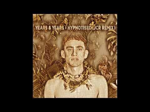 Years & Years - Hypnotised (JCR Remix)