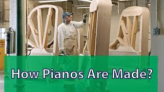 Ever Wonder How a Piano is Made?
