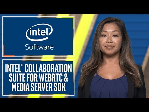 Intel® Collaboration Suite for WebRTC & Media Server SDK | Intel Software