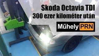 MűhelyPRN 3.: Skoda Octavia TDI 300 ezer kilométer után