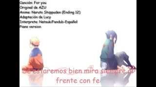 Ending 12 Naruto Shippuden For you piano ver. fandub español