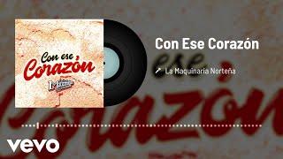 Download La Maquinaria Norteña - Con Ese Corazón (Audio)