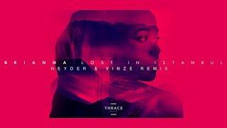 BRIANNA - Lost In Istanbul (Heyder & Vinze Remix) Video