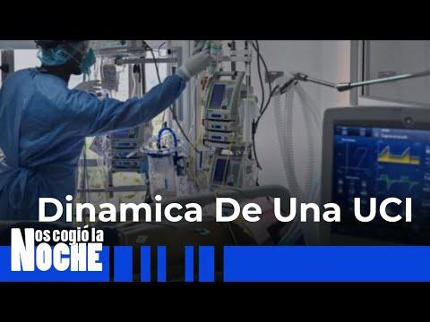 Cómo Es La Dinámica De Una UCI - Nos Cogió La Noche