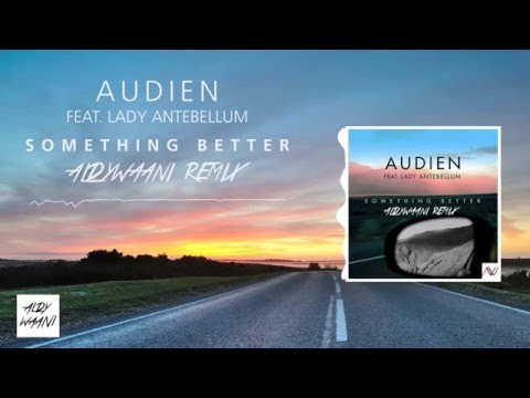Audien ft. Lady Antebellum - Something Better (Aldy Waani Remix) // Progressive House