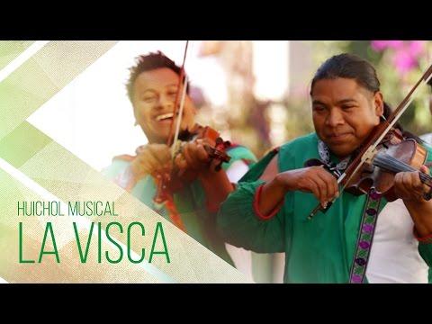 Huichol Musical - La Visca [Video Oficial]