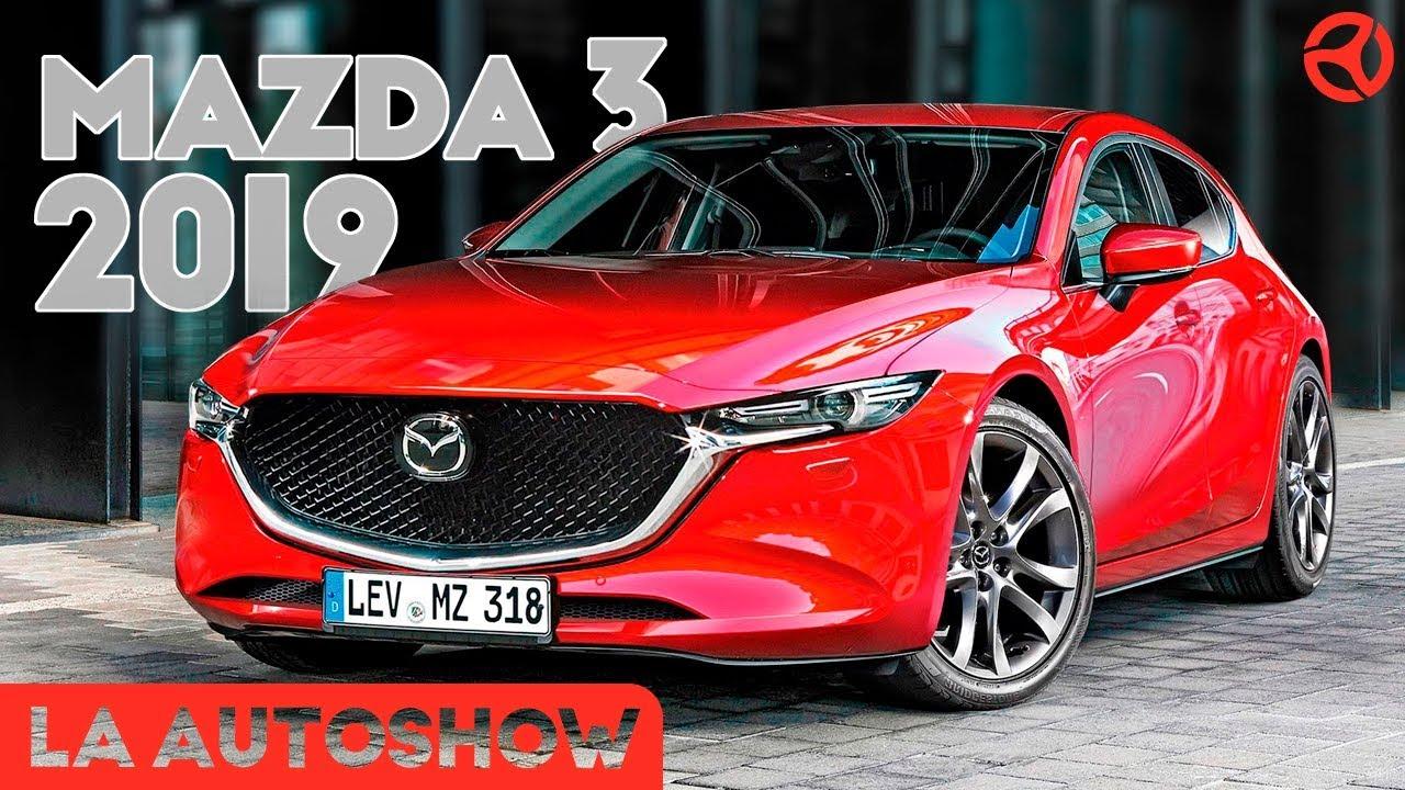b3fd1b572 Mazda 3 2019: Esto es todo lo que debes saber / Salón de Los Ángeles ...