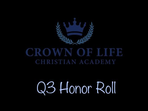 Crown of Life Christian Academy - 3rd Quarter Honor Roll