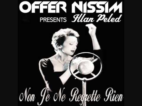 Offer Nissim Pres. Ilan Peled - Non Je Ne Regrette Rien (Original Mix)