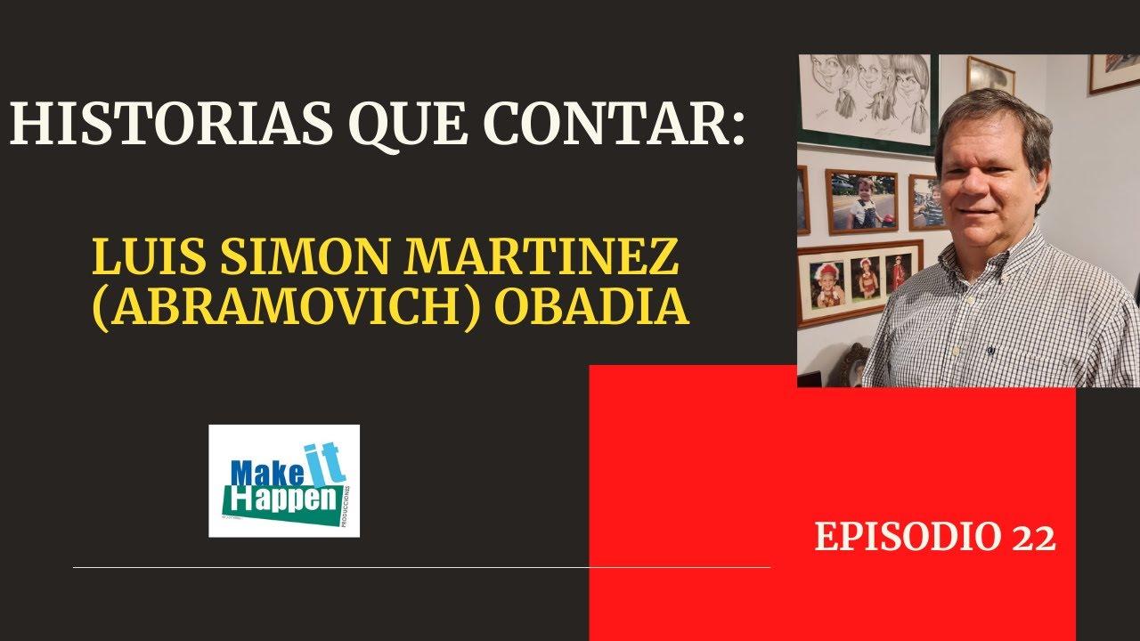 Download Historia que contar con Luis Martinez