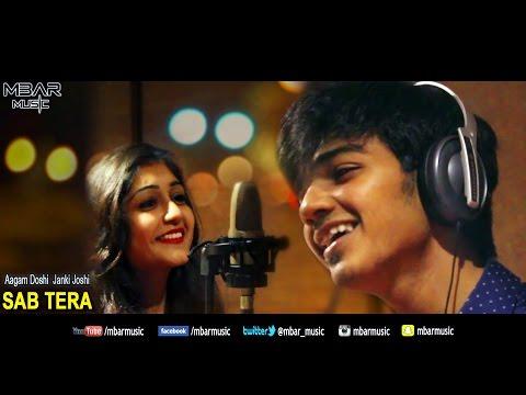 SAB TERA Full Song | BAAGHI | Aagam Doshi, Janki Joshi | Tiger Shroff, Shraddha Kapoor