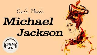 Michael Jackson Cover - Relaxing Jazz & Bossa Nova - Chill O...