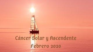 Cáncer 🌅🌅🌅RuedaSolar Ascendente Febrero 2020!!!