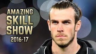 Gareth Bale 2016-17  Amazing Skill Show  HD