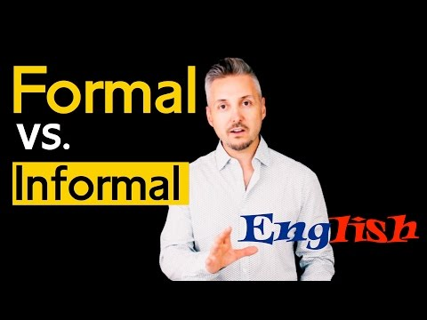 Informal vs. Formal English