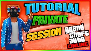 How To Make a Private Session GTA V Online