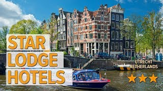 Star Lodge Hotels hotel review | Hotels in Utrecht | Netherlands Hotels