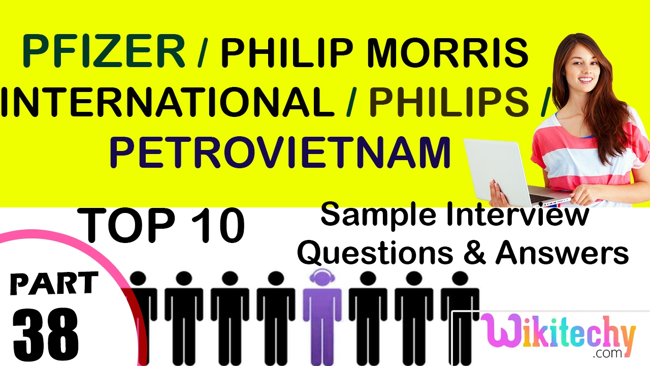 pfizer philip morris international philips petrovietnam top pfizer philip morris international philips petrovietnam top interview questions answers