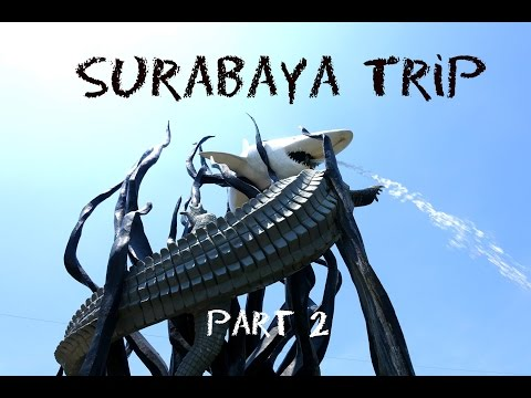 Surabaya Trip 2015 - Part 2