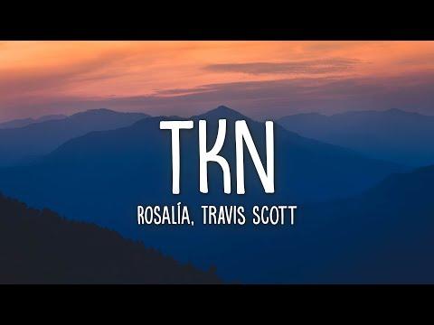 ROSALÍA, Travis Scott – TKN (Lyrics)