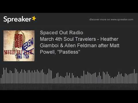 "March 4th Soul Travelers - Heather Giamboi & Allen Feldman after Matt Powell, ""Pastless"""