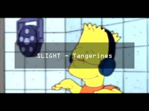 SLIGHT - Tangerines
