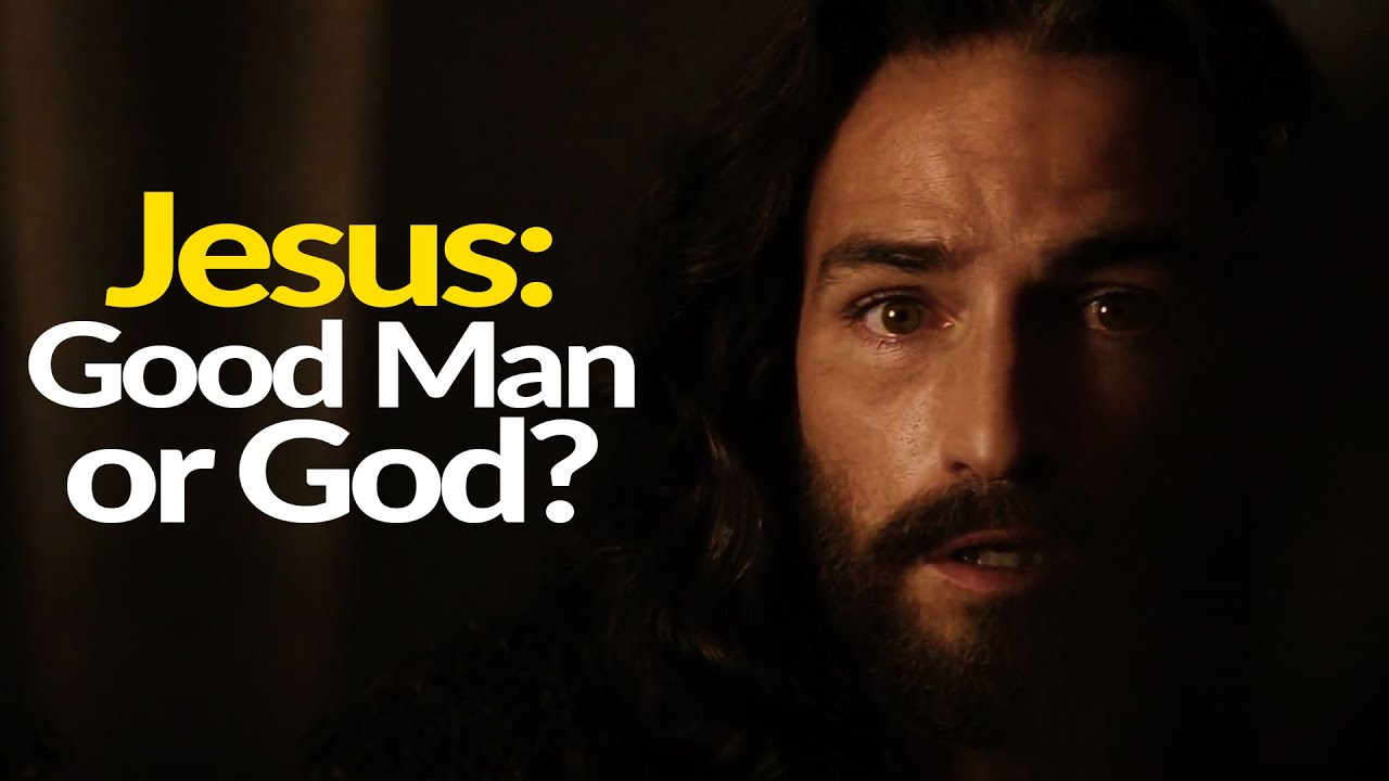 Did Jesus really Claim to be God in the Flesh or Just a Good Man?