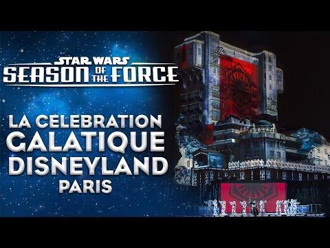 Star Wars : La Célébration Galactique - Disneyland Paris - Season of the Force 2017