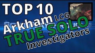 Solo Playthroughs' Top 10 True Solo Investigators in Arkham Horror LCG