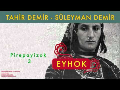 Tahir Demir & Süleyman Demir - Pîrepayîzok 3 [ Eyhok No.2 © 2004 Kalan Müzik ]