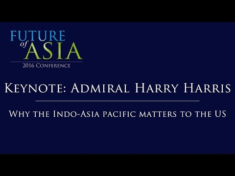 Keynote Admiral Harry Harris : Why the Indo-Asia Pacific Matters to the US