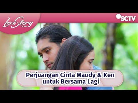 Download Terenyuh! Perjuangan Cinta Maudy & Ken untuk Bersama Lagi | Love Story The Series - Episode 377 dan