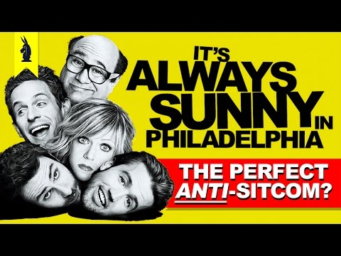 Its Always Sunny: The Perfect Anti-Sitcom? –Wisecrack Edition