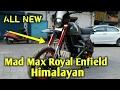 Meet MADMAX the customized Royal Enfield Himalayan !