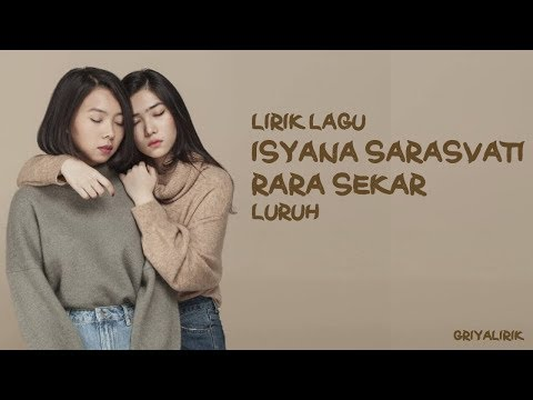 Isyana Sarasvati, Rara Sekar - Luruh (Lyrics Video)