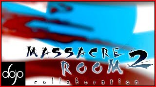 The Massacre Room Collab 2 (hosted by Atsukedaime)