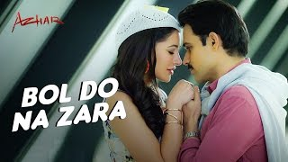 BOL DO NA ZARA Full Song Lyrical | Azhar | Emraan Hashmi, Nargis Fakhri | Armaan Malik, Amaal Mallik